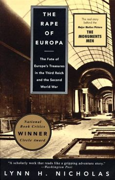 The Rape of Europa: The Fate of Europe's Treasures in the Third Reich and the Second World War by Lynn H. Nicholas, http://www.amazon.com/dp/0679756868/ref=cm_sw_r_pi_dp_Yicbtb0M75C5N