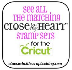 Coordinating Close To My Heart Stamp Sets for Cricut Art Philosophy and Cricut Artiste Cartridges