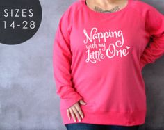 Napping With My Little One Plus Size Shirt, Plus Size Maternity Shirt, Preggers, Plus Size Sweater, Gift for Wife, Napping for Two