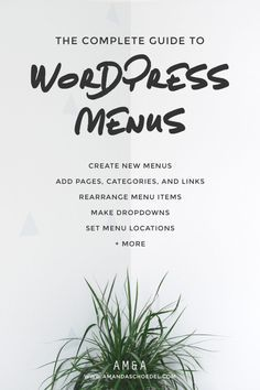 The Complete Guide to WordPress Menus // Everything you need to know about WordPress menus--from creating your first WordPress menu to adding pages and categories to making dropdown menus. Whether you're a WordPress newbie or you've been around the block,