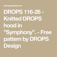"""DROPS 116-26 - Knitted DROPS hood in """"Symphony"""".  - Free pattern by DROPS Design"""