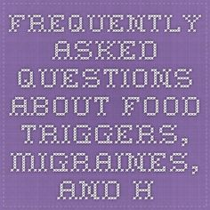 Frequently Asked Questions About Food Triggers, Migraines, and Headaches