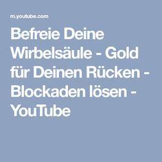 Befreie Deine Wirbelsäule - Gold für Deinen Rücken - Blockaden lösen - YouTube