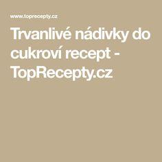 Trvanlivé nádivky do cukroví recept - TopRecepty.cz