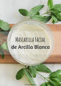 Cosmética Natural: mascarilla facial de Arcilla Blanca
