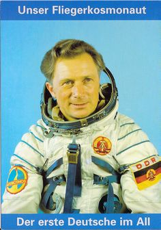 Sigmund Werner Paul Jähn (born 13 February 1937) is a German pilot, who became the first German to fly in space as part of the Soviet Union's Interkosmos programme. SOurce: wikipedia