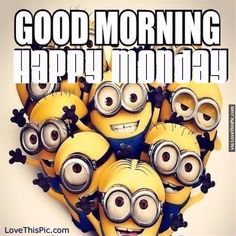 Good Morning Happy Monday Minions Pictures, Photos, and Images for Facebook, Tumblr, Pinterest, and Twitter