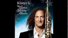kenny g christmas Video by dax bustillo on Youtube