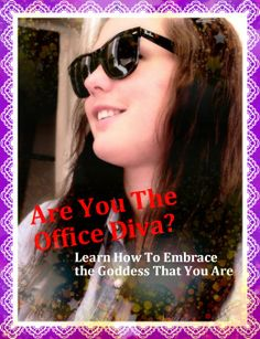 The Office Diva is the Dynamite performer who is Infinitely self-confident, Victorious against the odds, and an Attention-seeking maven. Girl, is this you? Identify and own your divadom at work!