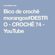 Bico de crochê morangos#DESTRO - CROCHÊ 74 - YouTube
