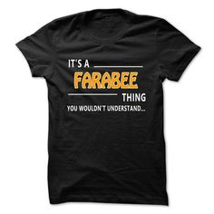 awesome Its an FARABEE thing shirt, you wouldn't understand Check more at http://onlineshopforshirts.com/its-an-farabee-thing-shirt-you-wouldnt-understand.html