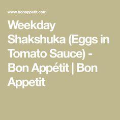 Weekday Shakshuka (Eggs in Tomato Sauce) - Bon Appétit | Bon Appetit