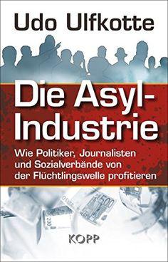 #Literatur Die Asyl-Industrie: Wie Politiker, Journalisten und Sozialverbände von der Flüchtingswelle profitieren — #Udo_Ulfkotte — Reich werden mit Armut. Das ist das Motto einer Branche, die sich nach außen sozial gibt und im Hintergrund oft skrupellos abkassiert. Pro Monat kostet ein Asylbewerber den Steuerzahlern etwa 3.500 Euro. Bei 1 Mio. neuer Asylbewerber allein 2015 sind das monatlich 3,5 Mrd. Euro, also pro Jahr 42 Mrd. Euro.