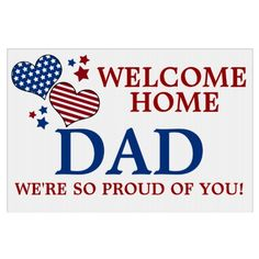 Stars/Stripes Hearts Welcome Home Dad Yard Sign