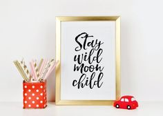 Hey, I found this really awesome Etsy listing at https://www.etsy.com/listing/460404372/printable-art-stay-wild-moon-child-wild