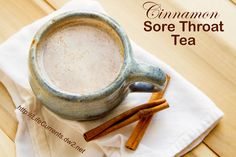 Cinnamon Sore Throat Tea for when you're sick with a cold or the flu