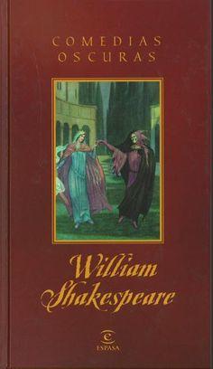 Comedias oscuras / William Shakespeare ; [traducción Luis Astrana Marín]