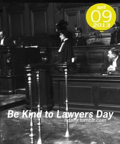 Be Kind to Lawyers Day!