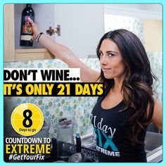 No Whining About No Wine for 21 Days folks!  21 Day Fix Extreme is coming REAL soon!  My ladies and I are getting excited and we are ALL IN! Will you be ALL IN? Come on... Let's put all our excuses behind and give it our all for just 21 Days!  Drop your email below or message me to get added to our test group #getyourfix