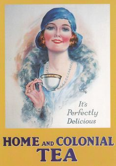 """Home and Colonial Tea advertising poster with """"It's Perfectly Delicious"""" slogan and woman dressed in 1920s cloche hat, fur and pearls holding teacup, UK"""
