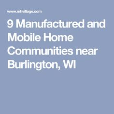 9 Manufactured And Mobile Home Communities Near Burlington WI