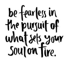Be fearless in the pursuit of what sets your soul on fire. #inspire #yoga #yogawear