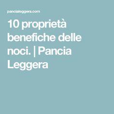 10 proprietà benefiche delle noci. | Pancia Leggera