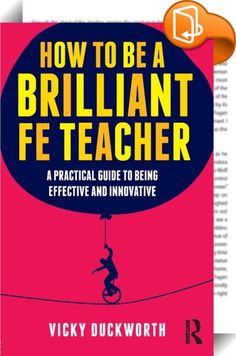 How to be a Brilliant FE Teacher    ::  <P><EM>How to be a Brilliant FE Teacher</EM> is a straightforward, friendly guide to being an effective and innovative teacher in post-compulsory education. Focussing on practical advice drawn from the author's extensive and successful personal experience of both teaching and training teachers, it offers sound guidance, underpinned by the latest research, theory and policy in the field.</P> <P></P> <P>Structured around the questions that all new ...