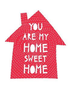 you are my home sweet home . art print . personalized option available, valentines day gift by cozyblue on Etsy https://www.etsy.com/listing/210866842/you-are-my-home-sweet-home-art-print