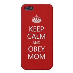 Keep Calm and Obey Mom iPhone 5 Case