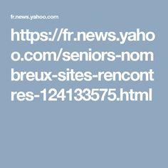 https://fr.news.yahoo.com/seniors-nombreux-sites-rencontres-124133575.html