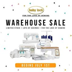 Limited Stock and Lots of Savings! Find your love of sewing with Baby Lock. Shop our warehouse and floor model sale to find quality machines and accessories at a fraction of the regular price!