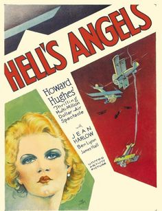 """Hell's Angels"" directed by Howard Hughes / 3rd grossing film in 1930.  Started out as a silent and was re-tooled to a sound movie"