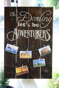 Oh Darling let's be Adventurers Wood Sign ~What's On My Porch