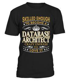 Database Architect - Skilled Enough  #birthday #october #shirt #gift #ideas #photo #image #gift #costume #crazy #dota #game #dota2 #zeushero