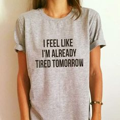 Idea for Graphics Shirt #Tired