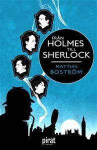 http://www.adlibris.com/no/product.aspx?isbn=9164202216   Tittel: Från Holmes till Sherlock - Forfatter: Mattias Boström - ISBN: 9164202216 - Vår pris: 178,-