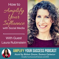 If you are a thought leader, visionary or change maker, you'll need to stand out in social media. In this podcast episode, my guest Laura Rubinstein shares how to Amplify Your Influence With Social Media.