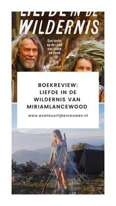 Een boekreview van 'Liefde in de wildernis' van Miriam Lancewood #liefdeindewildernis #avontuurlijkevrouwen #miriamlancewood Ultimate Travel, Outdoor Travel, New Zealand, Travel Guide, Dutch, Calm, Adventure, Group, World