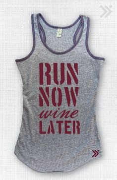 My friends new shirt line!  Check it out!! Run Now Wine Later  Eco Tank by everfitte on Etsy, $26.00