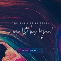 2 Corinthians This means that anyone who belongs to Christ has become a new person. The old life is gone; a new life has begun! Scripture Verses, Bible Verses Quotes, Bible Scriptures, Daily Scripture, New Year Bible Quotes, Wisdom Bible, Bible Truth, Prayer Quotes, Faith Quotes