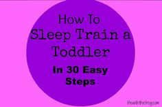 (So cute! So funny! Totally related...) kissing the frog: How to Sleep-Train A Toddler in 30 Easy Steps