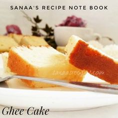 Ghee Cake .This recipe note book shares my recipes that covers desserts, sweets, side dishes, main meals etc.