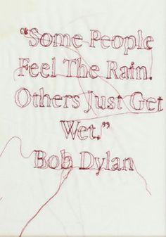 Bob Dylan Quote by RosieGEmbroidery on Etsy, £18.00 goood