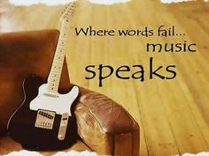 music says it all for me