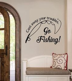 Cast Your Troubles Away Fishing Sports Vinyl Decal Wall Sticker Words Lettering #EnchantinglyElegant #Removablevinylwalldecals