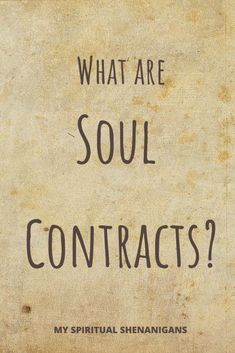 A soul contract, it seems, is exactly that! A contract your soul made before incarnation... A few months ago, Katy would have dismissed them as nonsense.