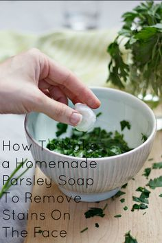 How To Make a Homemade Parsley Soap To Remove Stains On The Face