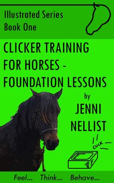 My first book, getting you started with clicker training your horse. Great to take down the stables on your smart phone with Kindle app! http://www.amazon.co.uk/Clicker-training-horses-Foundation-ebook/dp/B009Z0S1NE/ref=sr_1_4?s=digital-text=UTF8=1353520122=1-4