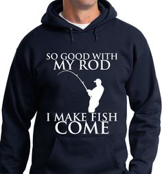 Quality Hoodies.. Made just for you! Made in USA Fast Shipping! In Stock. Can Ship Today..Get yours today. http://smartteeshirt.com/as050/ Funny Shirts, Just For Laughs, Man Candy, Gone Fishing, Kayak Fishing, Laugh Out Loud, The Funny, Don't Care, I Laughed